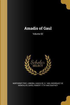 AMADIS OF GAUL VOLUME 02 by Northrop Frye