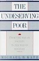 Undeserving Poor by Michael Katz