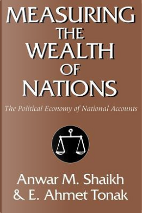 Measuring the Wealth of Nations by Anwar M. Shaikh
