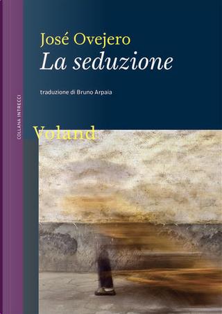 La seduzione by José Ovejero