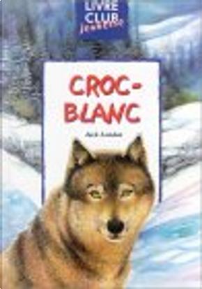 Croc-Blanc by Jack London