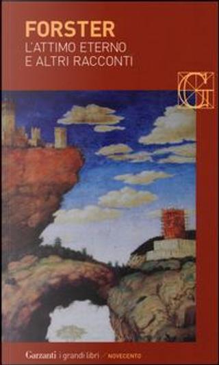 L'attimo eterno e altri racconti by E. M. Forster
