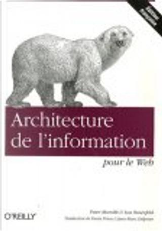 Architecture de l'information pour le Web by Denis Priou, Jean-Marc Delprato, Louis Rosenfeld, Peter Morville