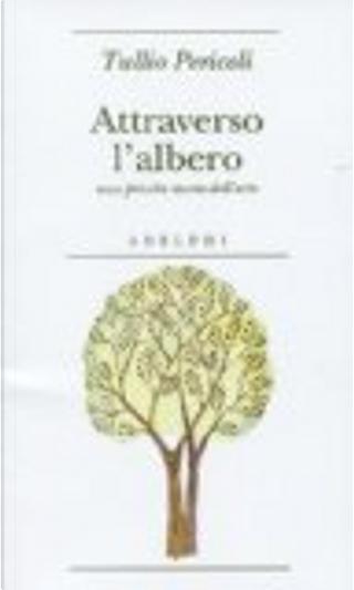 Attraverso l'albero by Tullio Pericoli