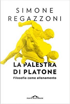 La palestra di Platone by Simone Regazzoni
