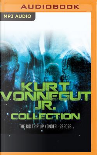 Kurt Vonnegut Jr. Collection by Kurt Vonnegut