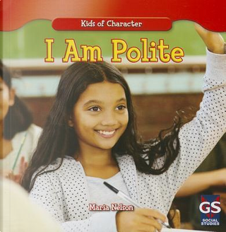 I Am Polite by Maria Nelson