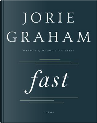 Fast by Jorie Graham