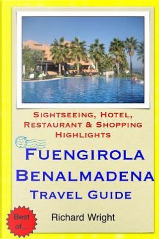 Fuengirola & Benalmadena Travel Guide by Richard T. Wright