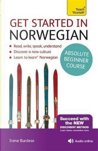 Teach Yourself Get Started in Norwegian by Irene Burdese