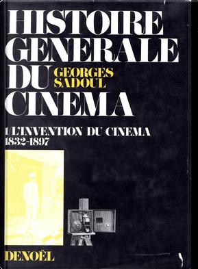 Histoire générale du cinéma, Tome 1 by Georges Sadoul
