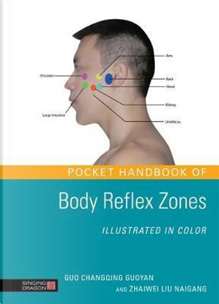 Pocket Handbook of Body Reflex Zones Illustrated in Color by Guo Changqing Guoyan