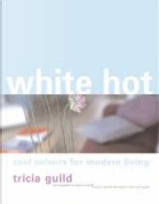 White Hot by Tricia Guild