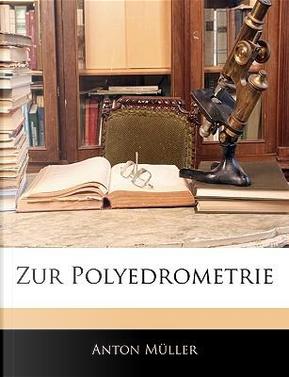 Zur Polyedrometrie by Anton Müller