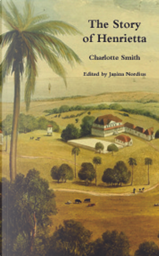 The Story of Henrietta by Charlotte Smith