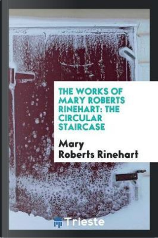 The Works of Mary Roberts Rinehart by Mary Roberts Rinehart