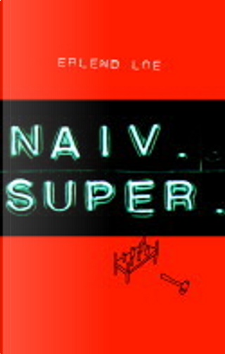 Naiv.Super by Erlend Loe