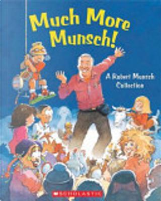 Much More Munsch! by Robert N. Munsch