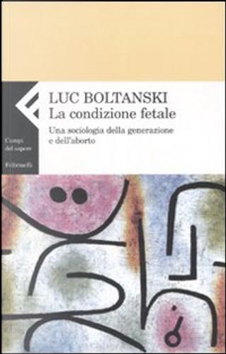 La condizione fetale by Luc Boltanski