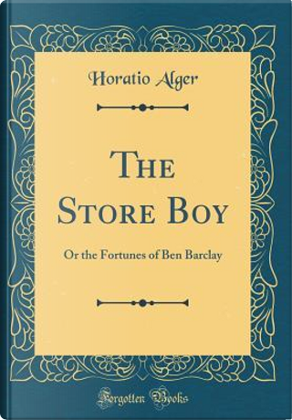 The Store Boy by Horatio Alger