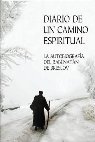 Diario De Un Camino Espiritual (Iemei Moharnat) by Rabí Natán de Breslov