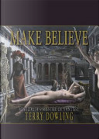 Make Believe by Terry Dowling