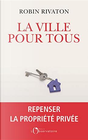 La ville pour tous by Robin Rivaton