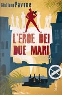 L'eroe dei due mari by Giuliano Pavone