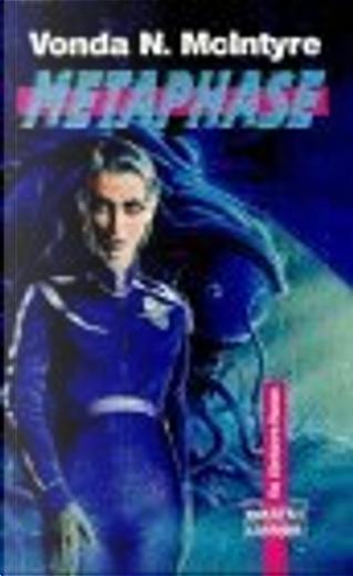 Starfarers 3. Metaphase. by Vonda N. MacIntyre, Vonda N. McIntyre
