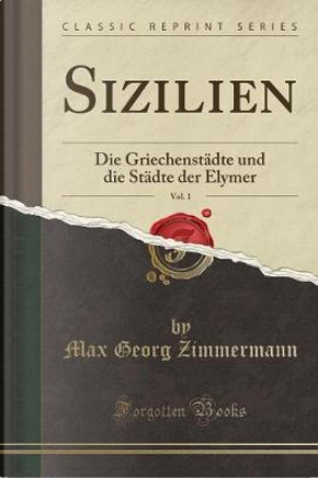 Sizilien, Vol. 1 by Max Georg Zimmermann