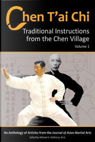Chen T'ai Chi, Volume 1 by Michael DeMarco