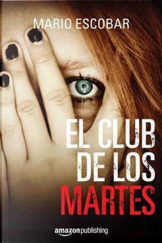 El club de los martes by Mario Escobar