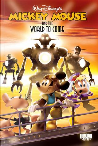 Mickey Mouse and the World to Come by Abramo Leghziel, Alberto Savini, Casty