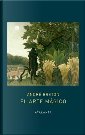 El arte mágico by André Breton