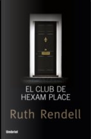 El club de Hexam Place by Ruth Rendell