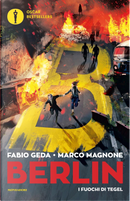 Berlin - 1. I fuochi di Tegel by Fabio Geda, Marco Magnone