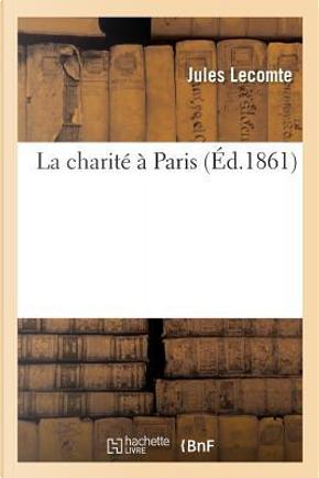 La Charité a Paris by Lecomte-J
