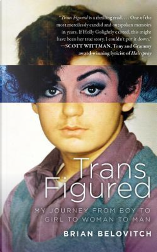 Trans Figured by Brian Belovitch