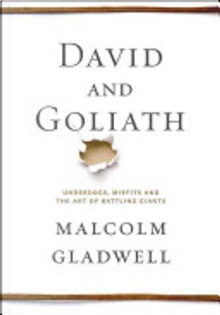 David and Goliath by Malcolm Gladwell