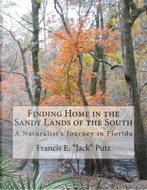 Finding Home in the Sandy Lands of the South by Francis E. Putz