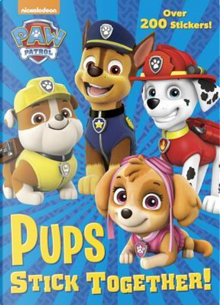 Pups Stick Together! by Golden Books Publishing Company