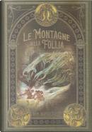 Le montagne della follia e L'ombra venuta dal tempo - Il colore venuto dallo spazio by H. P. Lovecraft