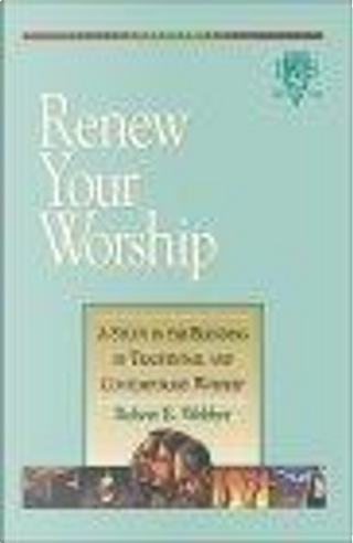 Renew Your Worship by Robert E. Webber