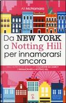 Da New York a Notting Hill per innamorarsi ancora by Ali McNamara