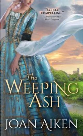The Weeping Ash by Joan Aiken
