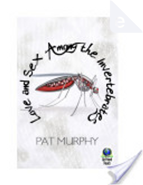 Love and Sex Among the Invertebrates by Pat Murphy
