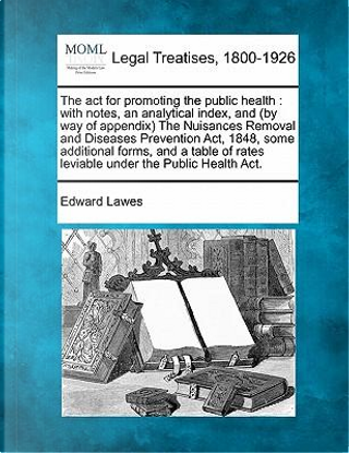 The ACT for Promoting the Public Health by Edward Lawes
