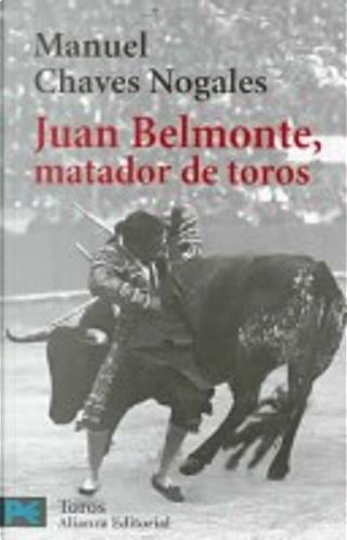 Juan Belmonte, matador de toros by Manuel Chaves Nogales
