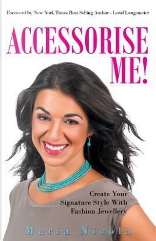 Accessorise Me! by Maria Nicola