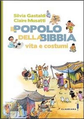 Il popolo della Bibbia. Vita e costumi by Silvia Gastaldi
